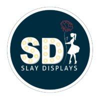 Slay Displays